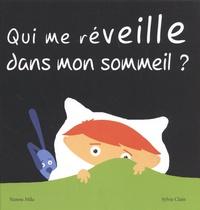 Nanou Mila et Sylvie Clain - Qui me réveille dans mon sommeil ?.