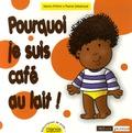 Nanou Prévot et Pascal Debacque - Pourquoi je suis café au lait !.