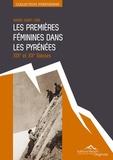 Nanou Saint-Lèbe - Les premières féminines dans les Pyrénées - XIXe et XXe siècles.