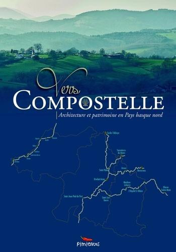 Nanou Saint-Lèbe et Sabine Pineda y Vicens - Vers compostelle - Architecture et patrimoine en Pays Basque Nord.