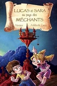 Nanoux et Adelaïde Camp - Sara et Lucas au pays des méchants.