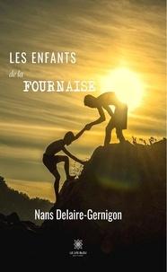 Nans Delaire-Gernigon - Les enfants de la fournaise.