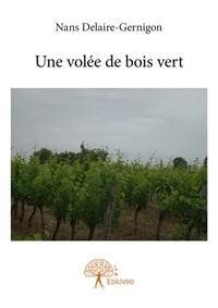 Nans Delaire-Gernigon - Une volée de bois vert.