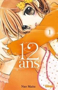 Téléchargez des livres gratuits pour iPhone 12 ans Tome 1 (Litterature Francaise) par Nao Maita 9782344007495