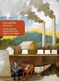 Naofumi Nakamura - La révolution industrielle des régions du Japon.