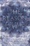 Naoki Higashida - The Reason I Jump.