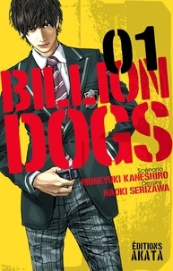 Naoki Serizawa et Muneyuki Kaneshiro - Billion Dogs Tome 1 : .