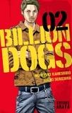 Naoki Serizawa et Muneyuki Kaneshiro - Billion Dogs Tome 2 : .