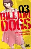 Naoki Serizawa et Muneyuki Kaneshiro - Billion Dogs Tome 3 : .