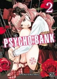 Naoki Serizawa - Psycho Bank T02  : Psycho Bank T02.
