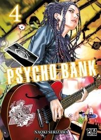 Naoki Serizawa - Psycho Bank Tome 4 : .