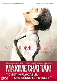 Naoki Yamakawa et Masashi Asaki - My Home Hero Tome 1 : .