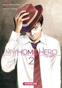 Naoki Yamakawa et Asaki Masashi - My Home Hero Tome 2 : .