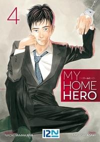 Naoki Yamakawa et Masashi Asaki - My Home Hero Tome 4 : .