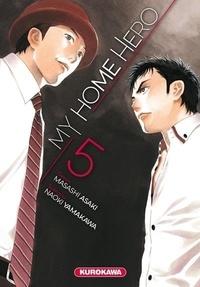 Naoki Yamakawa et Masashi Asaki - My Home Hero Tome 5 : .