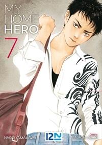 Bibliothèque électronique en ligne: My Home Hero Tome 7 (Litterature Francaise) RTF PDF PDB par Naoki Yamakawa, Masashi Asaki 9782823874105