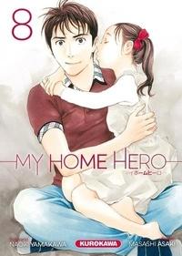 Naoki Yamakawa et Masashi Asaki - My Home Hero Tome 8 : .