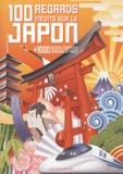 Naoko Tsunoi et Christine Cibert - 100 regards inédits sur le Japon - + 1000 bonnes adresses japonaises en France.