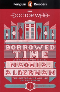 Naomi Alderman - Doctor Who  : Borrowed Time.