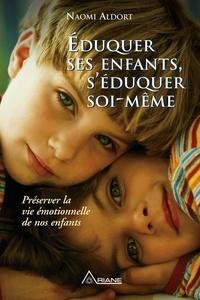 Éduquer ses enfants, s'éduquer soi-même - Naomi Aldort, Marie Blanche Daigneault - Format PDF - 9782896263745 - 12,99 €