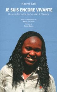 Naomi Baki - Je suis encore vivante - Dix ans d'errance, du Soudan à l'Europe.