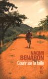 Naomi Benaron - Courir sur la faille.