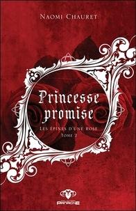 Livres télécharger ipad gratuitement Princesse promise Tome 2 CHM 9782898031953 par Naomi Chauret