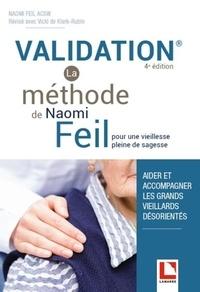 Naomi Feil - Validation, la méthode de Naomi Feil pour une vieillesse pleine de sagesse - Aider et accompagner les grands vieillards désorientés.