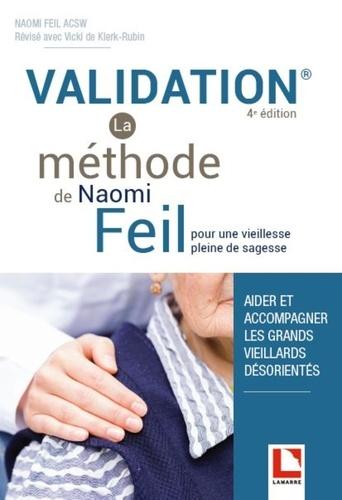 Validation, la méthode de Naomi Feil pour une vieillesse pleine de sagesse. Aider et accompagner les grands vieillards désorientés 4e édition
