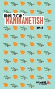 Naomi Fontaine et  Mémoire d'encrier - Manikanetish.