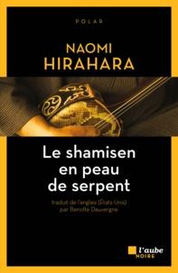 Naomi Hirahara - Le shamisen en peau de serpent.