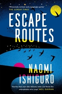 Naomi Ishiguro - Escape Routes - 'Winsomely written and engagingly quirky' The Sunday Times.