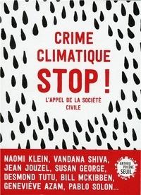 Naomi Klein - Crime climatique STOP ! - L'appel de la société civile.