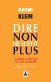 Naomi Klein - Dire non ne suffit plus (Babel) - Contre la stratégie du choc de Trump.