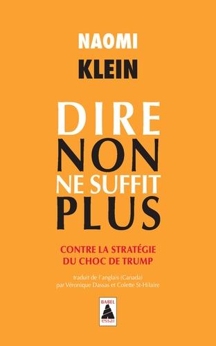 Naomi Klein - Dire non ne suffit plus - Contre la stratégie du choc de Trump.