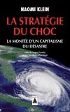 Naomi Klein - La stratégie du choc - La montée d'un capitalisme du désastre.