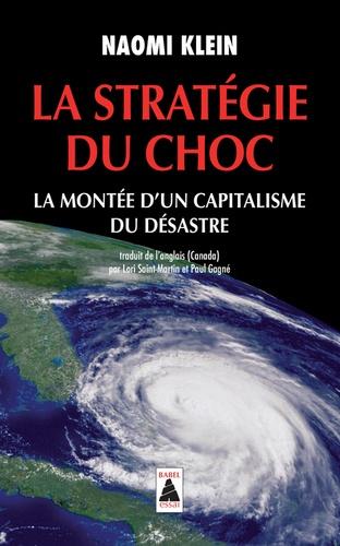 La stratégie du choc. La montée d'un capitalisme du désastre