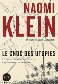 Naomi Klein - Le choc des utopies - Porto Rico contre le capitalistes du désastre.