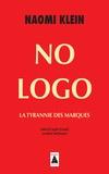 Naomi Klein - No Logo. - La tyrannie des marques.