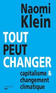 Naomi Klein - Tout peut changer - Capitalisme et changement climatique.