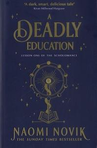 Naomi Novik - A Deadly Education - Lesson one of the Scholomance.