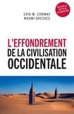 Naomi Oreskes et Erik M Conway - L'effondrement de la civilisation occidentale - Un texte venu du futur.