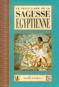 Naomi Ozaniec - Le petit livre de la sagesse égyptienne.