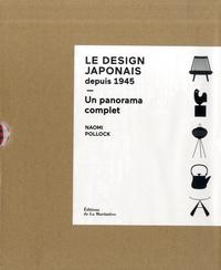 Naomi Pollock - Le design japonais depuis 1945 - Un panorama complet.