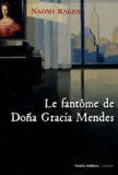 Naomi Ragen - Le fantôme de Dona Gracia Mendes.