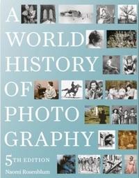 Naomi Rosemblum - A World History of Photography.