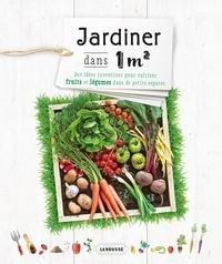 Naomi Schillinger - Jardiner dans 1 m2.