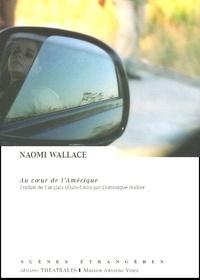 Naomi Wallace - Au coeur de l'Amérique.