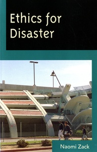 Naomi Zack - Ethics for Disaster.