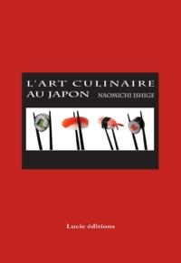 Naomichi Ishige - L'art culinaire au japon.